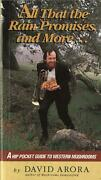 All That The Rain Promises And More A Hip Pocket Guide To Western Mushrooms By