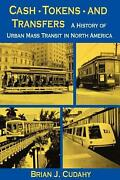 Cash, Tokens, And Transfers A History Of Urban Mass Transit In North America By B