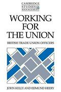 Working For The Union British Trade Union Officers By John Kelly English Pape
