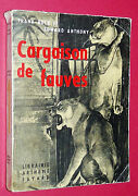 Rare Cargaison De Fauves Frank Buck And Edward Anthony 1959 Chasse Cirques Zoos
