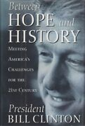 Bill Clinton Between Hope And History Meeting America's Challenges For The 21st