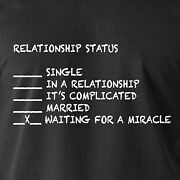 Relationship Status Single Waiting For A Miracle Trophy Sexy 12042 Funny T-shirt