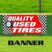 Quality Used Tires Advertising Vinyl Banner Sign Car Truck Suv Van Discount
