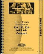 Case 220 222 224 444 644 Late Lawn And Garden Tractor Service Manual  Ca-s-220l