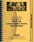 Case 446 Sn Before 9742952 646 Lawn And Garden Tractor Service Manual Ca-s-646+