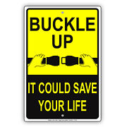 Buckle Up It Could Save Your Life Safety Warning Aluminum Metal Sign