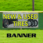 New And Used Tires Car Truck Suv New Retail Store Advertising Vinyl Banner Sign