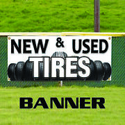 New And Used Tires Car Truck Suv Van Discount Retail Store Vinyl Banner Sign