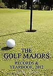 The Golf Majors Records And Yearbook 2012 By Evans Alun