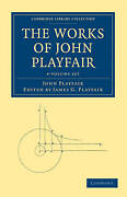 The Works Of John Playfair 4 Volume Set Cambridge Library Collection - Physica