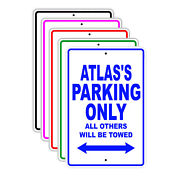Atlasand039s Parking Only All Others Will Be Towed Name Novelty Metal Aluminum Sign