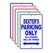 Dexterand039s Parking Only All Others Will Be Towed Name Novelty Metal Aluminum Sign