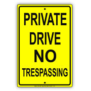 Private Drive No Trespassing Keep Out Restricted Area Aluminum Metal Sign