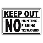 Keep Out No Hunting Fishing Trespassing Property Restriction Aluminum Metal Sign