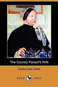 The Country Parsonand039s Wife Dodo Press By Clarke Louisa Lane