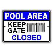Pool Area Keep Gate Closed Courtesy Warning Safety Fence Aluminum Metal Sign