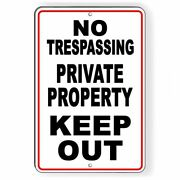 No Trespassing Private Property Keep Out Aluminum Metal Sign 3 Sizes Usa Snt011
