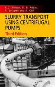 Slurry Transport Using Centrifugal Pumps By K. C. Wilson A. Sellgren R. Clift