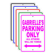 Gabrielleand039s Parking Only Others Will Be Towed Name Novelty Metal Aluminum Sign