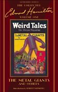 The Metal Giants And Others The Collected Edmond Hamilton Volume One Mc