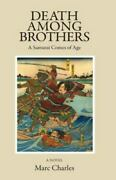 Death Among Brothers A Samurai Comes Of Age