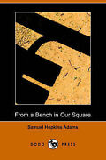 From A Bench In Our Square By Adams Samuel Hopkins