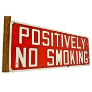 Vintage Enameled Steel Sign Positively No Smoking Rare 7x20 Great Patina