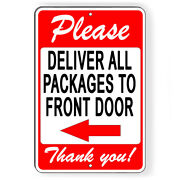 Please Deliver All Packages To Front Door Arrow Left Metal Sign 5 Sizes Si153
