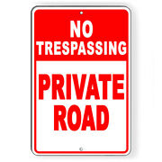 No Trespassing Private Road Metal Sign 5 Sizes Keep Out Do Not Enter Snt017