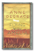 Anne Degrace / Flying With Amelia Signed First Edition 2011
