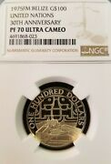 1975 Fm Belize Gold 100 United Nations 30th Anniversary Ngc Pf 70 Ultra Cameo