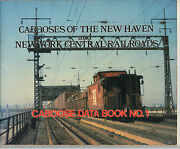 Cabooses Of The New Haven And New York Central Railroads No. 1 1989