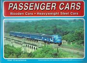 Passenger Cars Wooden Cars And Heavyweight Steel Cars W/vintage Photos New Book