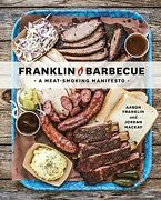 Franklin Barbecue A Meat Smoking Manifesto True Great Flavor Definitive Resource