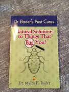 Natural Solutions To Things That Bug You Dr. Bader's Pest Cures By Myles Bade…