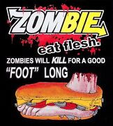 Subway Zombie Eat Flesh Kill For A Foot Long Sub Sandwich T-shirt 20