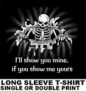 Iand039ll Show You Mine If You Show Me Yours Funny Skull Skeleton Humor T-shirt Sk13