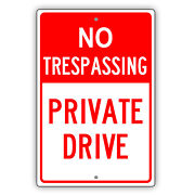 No Trespassing Private Drive Keep Out Restriction Warning Aluminum Metal Sign