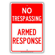 No Trespassing Armed Response Keep Out Private Property Alert Aluminum Sign