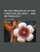 On The Principles Of The Christian Religion And On Theology By Hutchinson, Lucy
