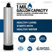 Whole House Arsenic Fluoride Chlorine Home Well Water Filter System 1mil. Gl