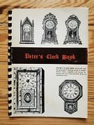 Peter's Clock Book, Guide To Cleaning And Restoring, 1974 Antiques Clocks Timep