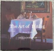 The Art Of Dining Recent Works By Thalia Stratton Hardcover