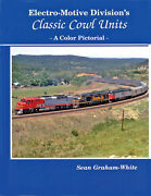 Electro-motive Division's Classic Cowl Units, A Color Pictorial Emds New Book
