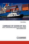 Carriage Of Goods By Sea Ports Charterparties And Bills Of Lading Under South