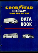 1947 Goodyear Tire And Rubber Highway Truck And Bus Tire And Battery Data Book Guide