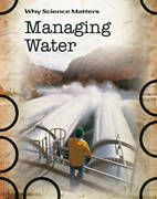 Managing Water Why Science Matters By Spilsbury Richard