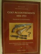 The History And Identification Of Colt Accoutrements 1834-1911 Paterson To Auto