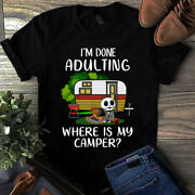 Iand039m Done Adulting Where Is My Camper - Hippie Camping Tshirt