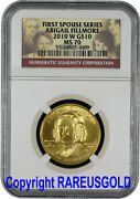 2010 Abigail Fillmore 10 Ngc Ms 70 First Spouse Gold Coin Graded Perfect